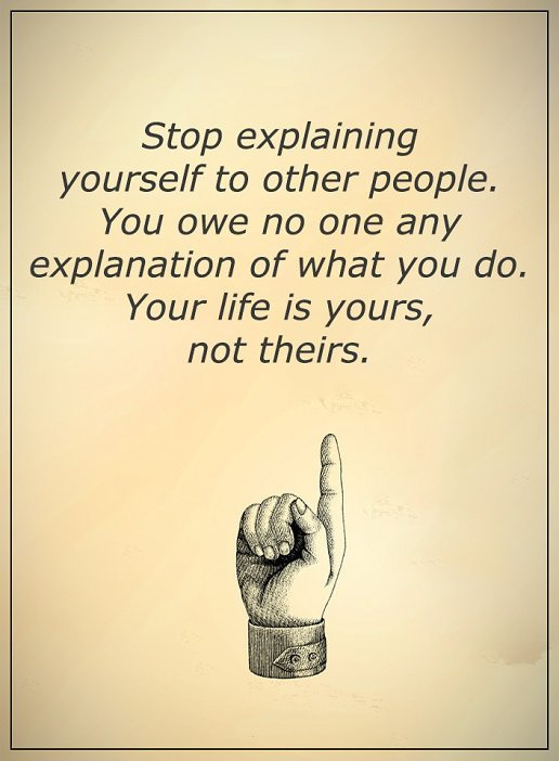 Inspirational-quotes-about-life-Stop-Explaining-Yourself-to-others-Self-Motivational