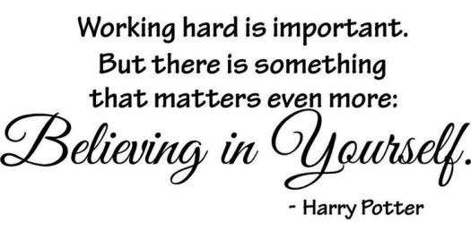 working-hard-is-important.-but-there-is-something-that-matters-even-more-believing-in-yourself.-harry-potter